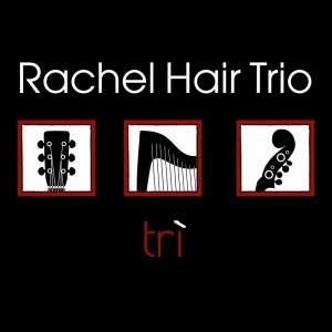 Rachel Hair Trio - Trì