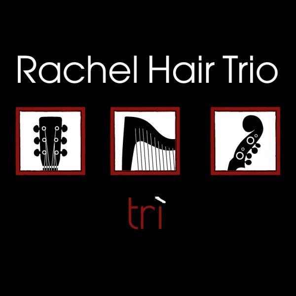 Rachel Hair Trio - Trì